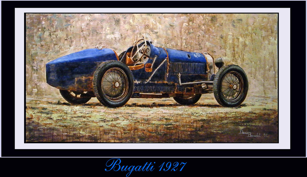 Obra De Arte >> Denis Beaudet >> BUGATTY 1927